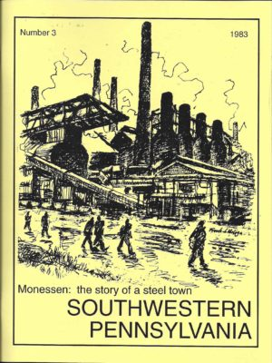 Monessen: The Story Of A Steel Town
